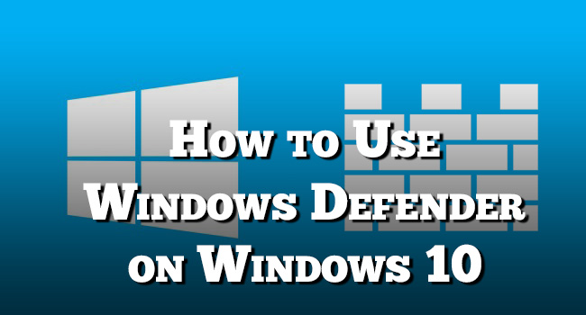 use windows defender on windows 10