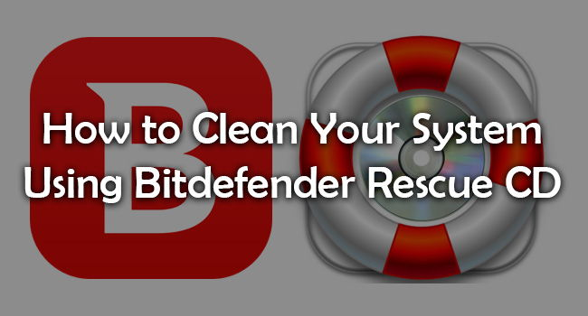 clean your system using bitdefender rescue cd