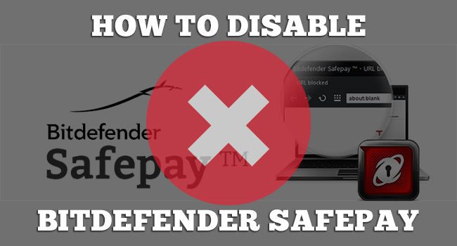 disable bitdefender safepay