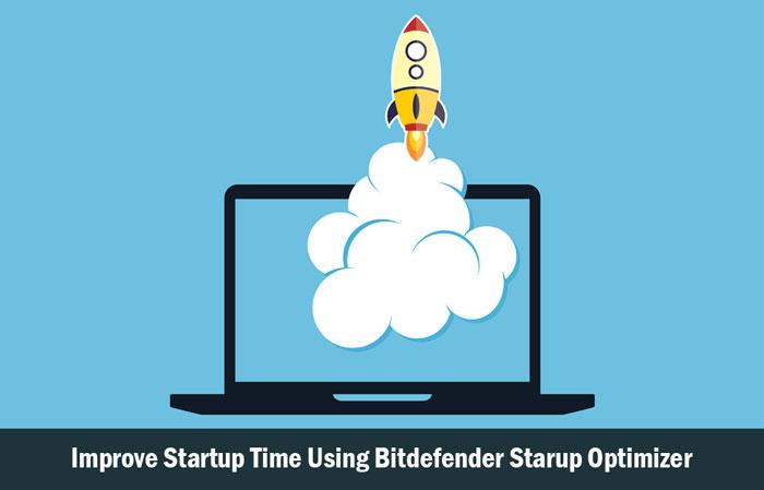 Improve Startup Time of System Using Bitdefender Starup Optimizer