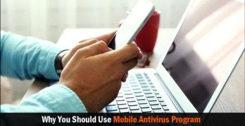 12 Reasons Why You Should Use Mobile Antivirus Program
