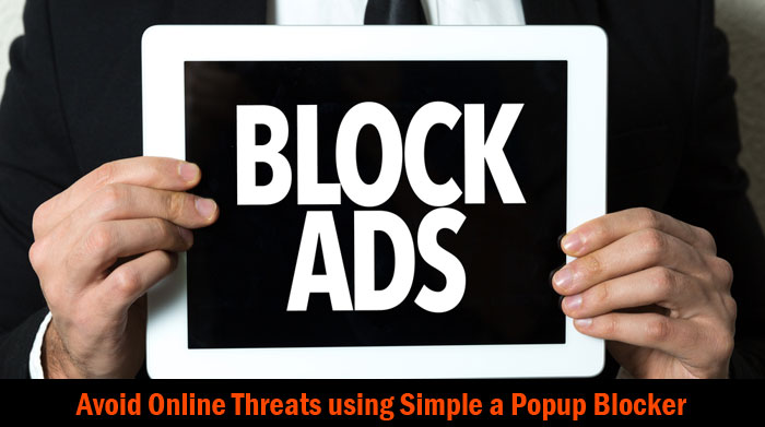 Avoid Online Threats using a Simple Popup Blocker