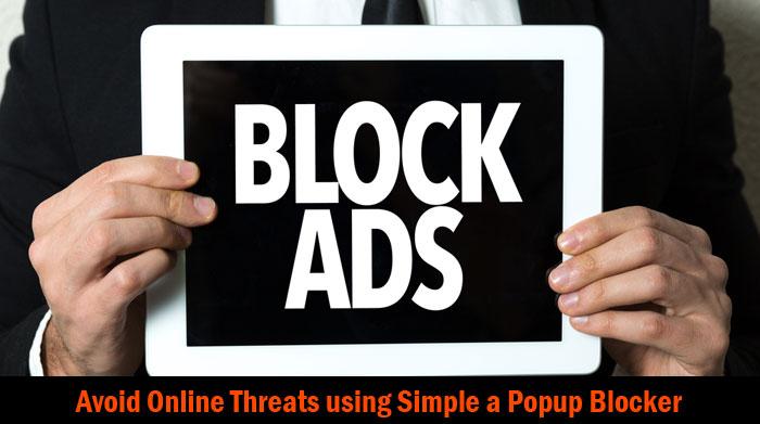 Avoid Online Threats using a Simple Popup Blocker
