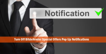 Turn Off Bitdefender Special Offers Pop Up Notifications
