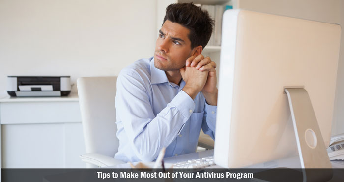 tips to make most out for antivirus program