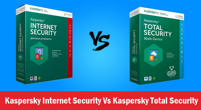 Kaspersky Internet Security Vs Kaspersky Total Security